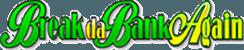 Logo of Break Da Bank Again slot